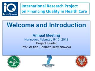 International  Research  Project  on  Financing Quality in  Health  Care