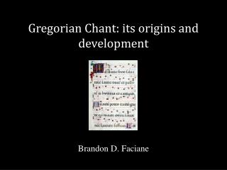 Gregorian Chant: its origins and development