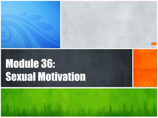 Module 36:  Sexual Motivation
