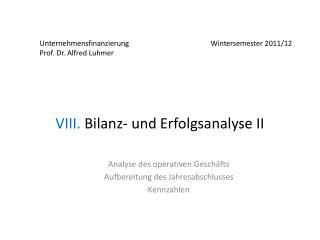 VIII.  Bilanz- und Erfolgsanalyse II
