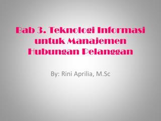 Bab  3.  Teknologi Informasi untuk Manajemen Hubungan Pelanggan