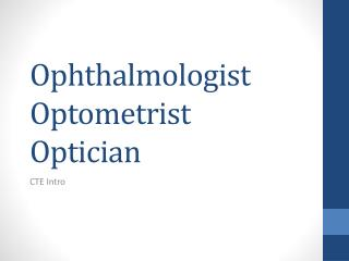 Ophthalmologist Optometrist Optician