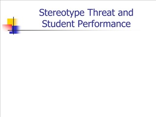 Stereotype Threat and Student Performance