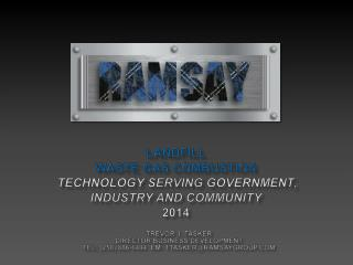 LANDFILL WASTE GAS COMBUSTION  Technology S erving Government ,  Industry and Community 2014