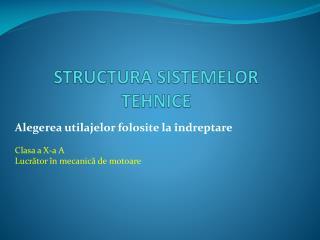 STRUCTURA SISTEMELOR TEHNICE