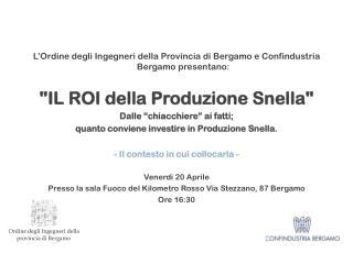 L'Ordine degli Ingegneri della Provincia di Bergamo e Confindustria Bergamo presentano: