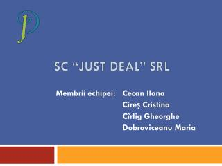 "SC "" JusT  Deal""  sRL"