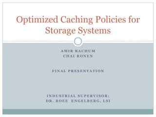 Optimized Caching Policies for Storage Systems