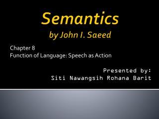 Semantics by  John I.  Saeed