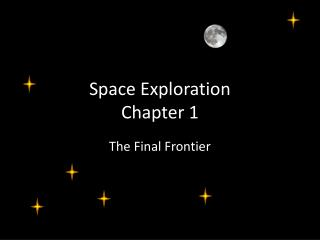 Space Exploration Chapter 1