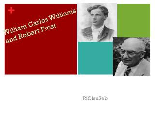 William Carlos Williams and Robert Frost