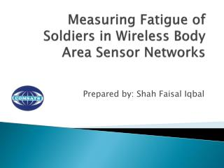 Measuring Fatigue of Soldiers in Wireless Body Area Sensor Networks