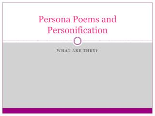 Persona Poems and Personification