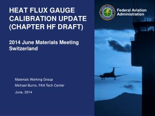 HEAT FLUX GAUGE CALIBRATION UPDATE (CHAPTER HF DRAFT) 2014 June Materials Meeting Switzerland