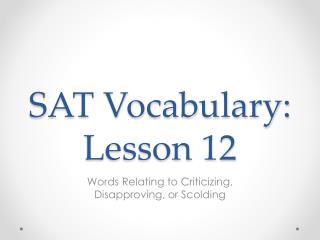 SAT Vocabulary: Lesson  12