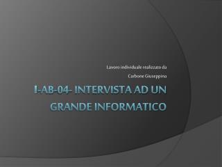 I-AB-04- INTERVISTA AD UN GRANDE INFORMATICO