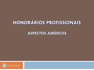 Honorários profissionais  Aspectos Jurídicos