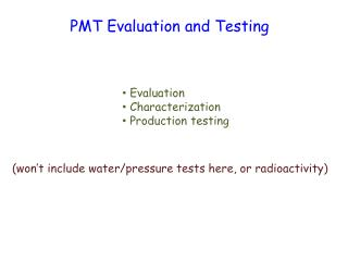 PMT Evaluation and Testing