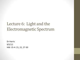 Lecture 6:  Light and the Electromagnetic Spectrum