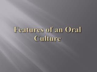 Features of an Oral Culture