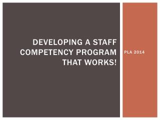Developing A Staff Competency Program That Works!