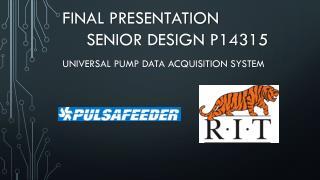 FINAL PRESENTATION SENIOR DESIGN P14315