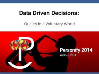 Data Driven Decisions: