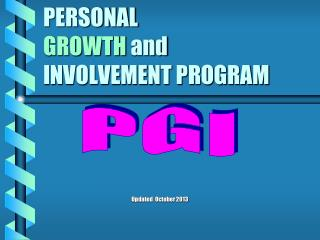 PERSONAL  GROWTH  and INVOLVEMENT PROGRAM