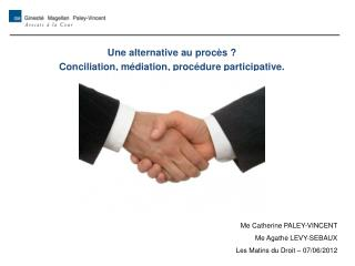 Une alternative au procès ? Conciliation, médiation, procédure participative.