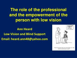 The role of the professional and the empowerment of the person with low vision