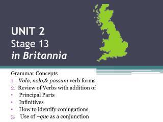 UNIT 2 Stage 13 in Britannia