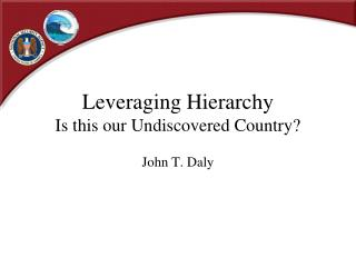 Leveraging Hierarchy Is this our Undiscovered Country?
