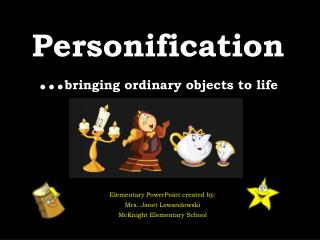 Personification … bringing ordinary objects to life