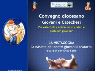 LA MISTAGOGIA: la  nascita dei centri giovanili  oratorio a cura di don Enzo Sazio