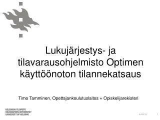 Timo Tamminen ,  Opettajankoulutuslaitos + Opiskelijarekisteri