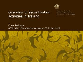 Overview of securitisation activities in Ireland