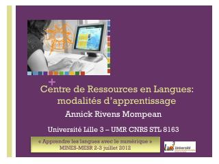 Centre de Ressources en Langues: modalit�s d�apprentissage