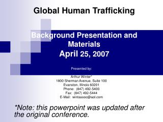 Global Human Trafficking    Background Presentation and Materials April 25, 2007