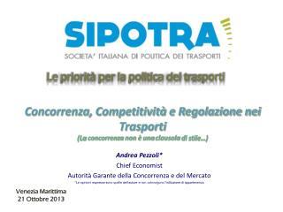 Andrea  Pezzoli * Chief Economist Autorità Garante della Concorrenza  e del  Mercato