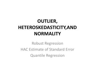 OUTLIER, HETEROSKEDASTICITY,AND  NORMALITY