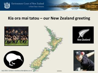 Kia  ora mai tatou  – our New Zealand greeting