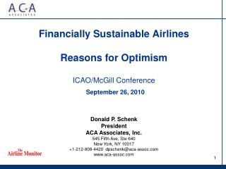 Financially Sustainable Airlines Reasons for Optimism ICAO/McGill Conference September 26, 2010