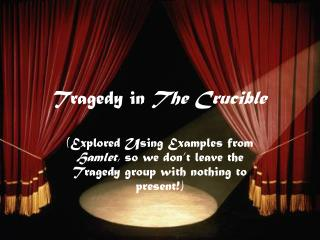 Tragedy in  The Crucible