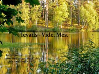 Ievads - Vide. Mēs.
