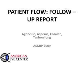 PATIENT FLOW: FOLLOW – UP REPORT
