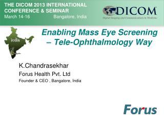 Enabling Mass Eye Screening –  Tele-Ophthalmology  Way