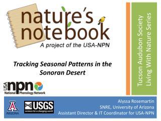 Alyssa  Rosemartin SNRE, University of Arizona Assistant Director & IT Coordinator for USA-NPN