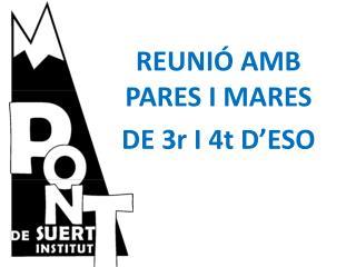 REUNIÓ AMB PARES I MARES  DE 3r I 4t D'ESO