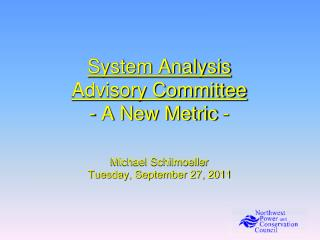 System Analysis Advisory Committee - A New Metric -