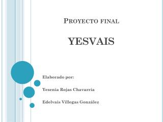 Proyecto final yesvais